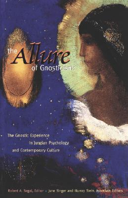 Image for The Allure of Gnosticism: The Gnostic Experience in Jungian Philosophy and Contemporary Culture