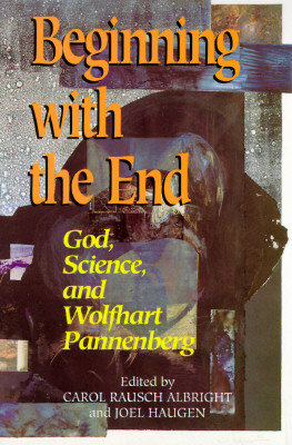 "Image for ""Beginning with the End: God, Science, and Wolfhart Pannenberg"""