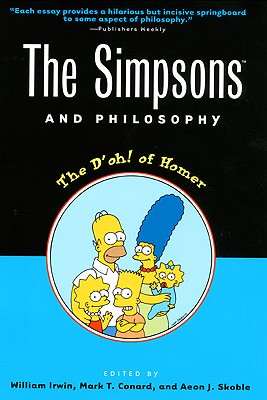 Image for The Simpsons and Philosophy: The D'oh! of Homer (Popular Culture and Philosophy)