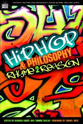 Image for Hip-Hop and Philosophy: Rhyme 2 Reason (Popular Culture and Philosophy)