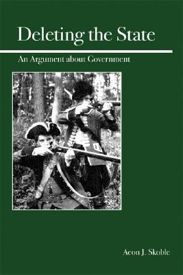 Image for Deleting the State: An Argument About Government