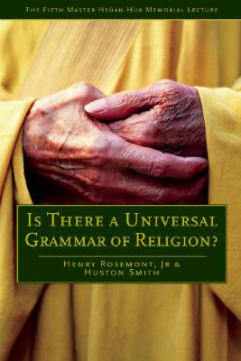 Image for Is There a Universal Grammar of Religion? (Master Hsuan Hua Memorial Lecture)