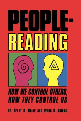 People-Reading: How We Control Others, How They Control Us, Beier, Ernst G.;Valens, Evans G.