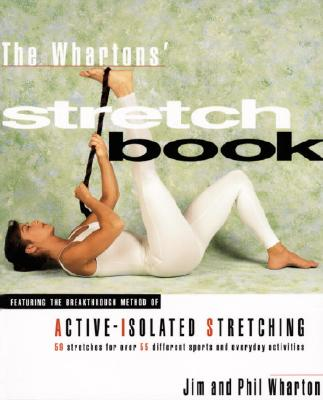 Image for The Whartons' Stretch Book: Featuring the Breakthrough Method of Active-Isolated Stretching