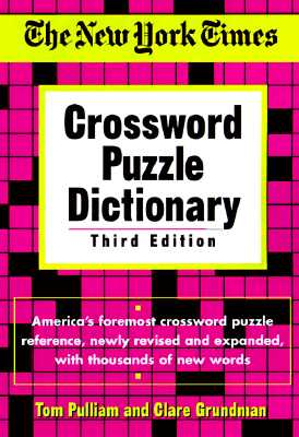 "New York Times Crossword Puzzle Dictionary (Puzzle Reference), ""Pulliam, Tom, Grundman, Clare"""