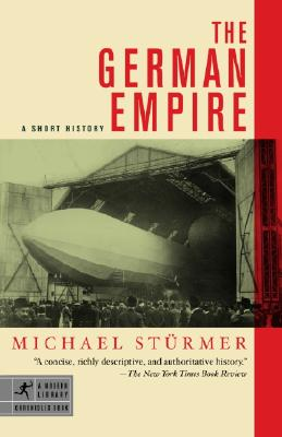 "The German Empire: A Short History (Modern Library Chronicles), ""Sturmer, Michael"""