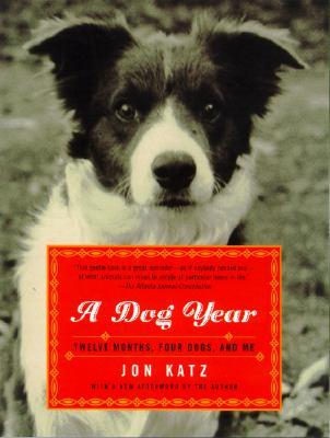 Dog Year: Twelve Months, Four Dogs, and Me, Katz, Jon