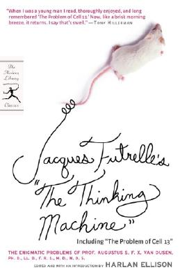 """Jacques Futrelle's """"The Thinking Machine"""": The Enigmatic Problems of Prof. Augustus S. F. X. Van Dusen, Ph. D., LL. D., F. R. S., M. D., M. D. S. (Modern Library Classics), Futrelle, Jacques"""