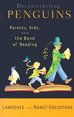 Image for Deconstructing Penguins: Parents, Kids, and the Bond of Reading