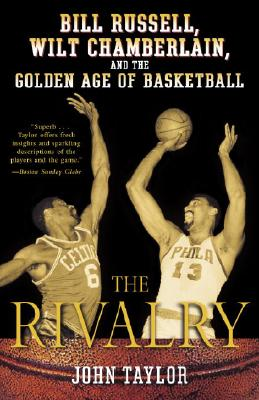 Image for The Rivalry: Bill Russell, Wilt Chamberlain, and the Golden Age of Basketball