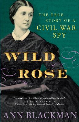 Image for Wild Rose: The True Story of a Civil War Spy