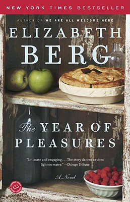 The Year of Pleasures: A Novel, Elizabeth Berg