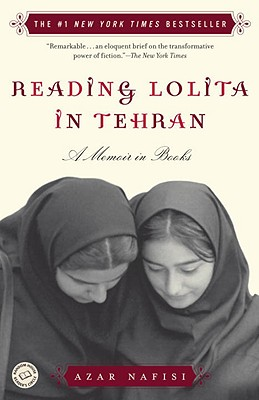 Reading Lolita in Tehran, a Memoir in Books, Nafisi, Azar