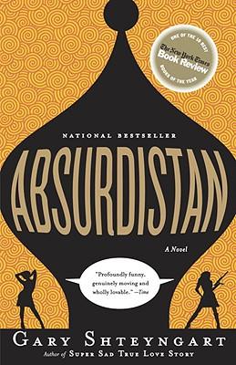 Absurdistan: A Novel, Shteyngart, Gary