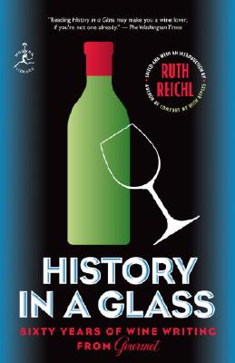 Image for History in a Glass: Sixty Years of Wine Writing from Gourmet (Modern Library Food)