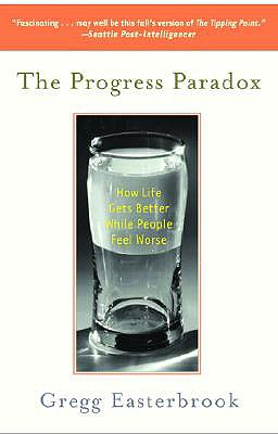 Image for The Progress Paradox: How Life Gets Better While People Feel Worse