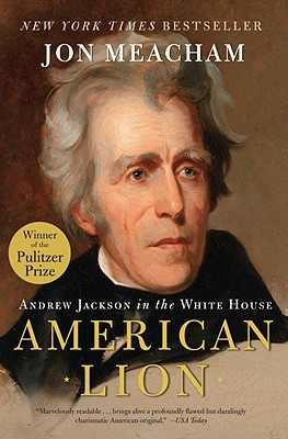 Image for American Lion: Andrew Jackson in the White House (New York Times Notable Books)