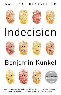Indecision: A Novel, Kunkel, Benjamin