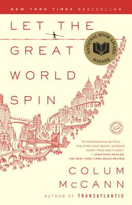 Let the Great World Spin: A Novel, McCann, Colum