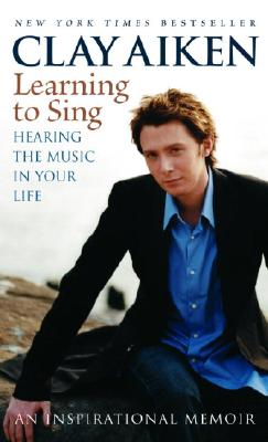 Learning to Sing: Hearing the Music in Your Life, Aiken,Clay/Glock,Allisonson