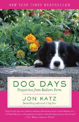 Image for DOG DAYS : DISPATCHES FROM BEDLAM FARM