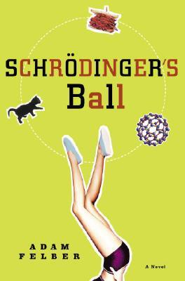 Image for SCHRODINGER'S BALL : A NOVEL