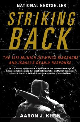 Image for Striking Back: The 1972 Munich Olympics Massacre and Israel's Deadly Response