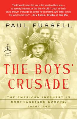 Image for The Boys' Crusade: The American Infantry in Northwestern Europe, 1944-1945 (Modern Library Chronicles)