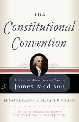 Image for Constitutional Convention: A Narrative History from the Notes of James Madison (