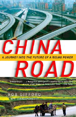 China Road: A Journey into the Future of a Rising Power, Rob Gifford