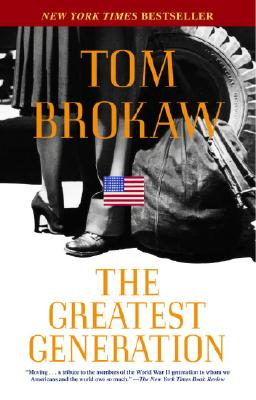 The Greatest Generation, Brokaw, Tom