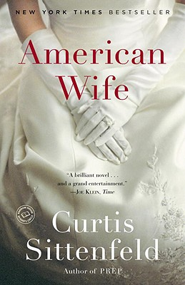 American Wife: A Novel (New York Times Notable Books), Curtis Sittenfeld