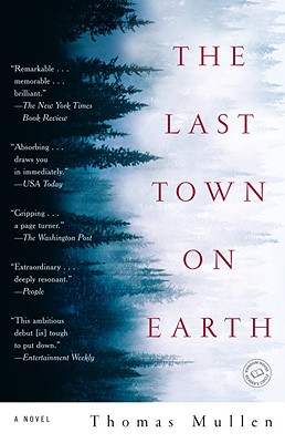 The Last Town on Earth: A Novel, THOMAS MULLEN