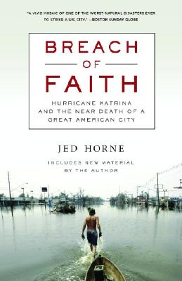 Breach Of Faith: Hurricane Katrina And The Near De, Horne, Jed