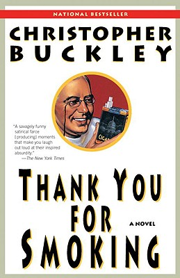 Thank You for Smoking: A Novel, Christopher Buckley