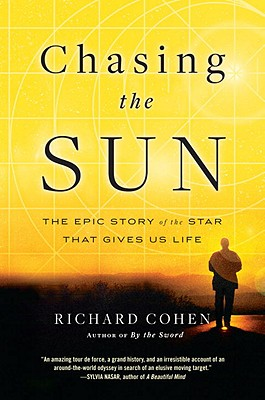 Image for Chasing the Sun: The Epic Story of the Star That Gives Us Life