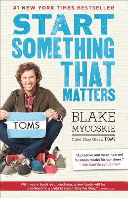 Start Something That Matters, Mycoskie, Blake