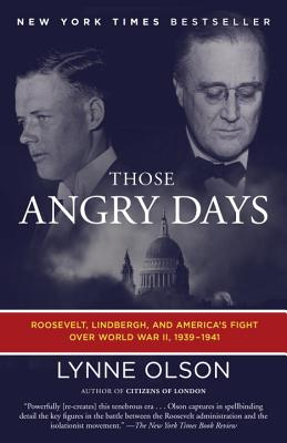 Image for Those Angry Days: Roosevelt, Lindbergh, and America's Fight Over World War II, 1939-1941