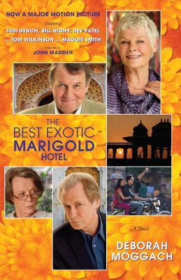 The Best Exotic Marigold Hotel: A Novel (Random House Movie Tie-In Books), Moggach, Deborah