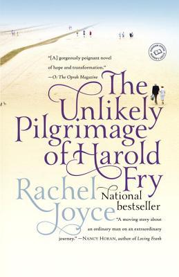 The Unlikely Pilgrimage of Harold Fry: A Novel, Rachel Joyce