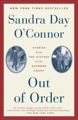 Out of Order: Stories from the History of the Supreme Court, O'Connor, Sandra Day