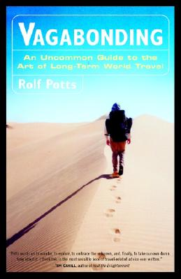 Vagabonding: An Uncommon Guide to the Art of Long-Term World Travel, Potts, Rolf