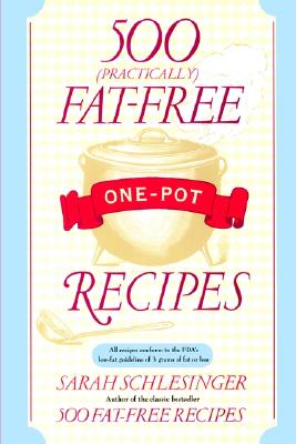 Image for 500 (Practically) Fat-Free One-Pot Recipes: A Cookbook