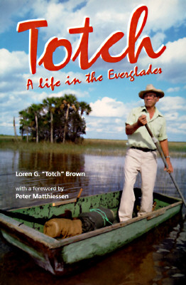 Image for Totch: A Life in the Everglades