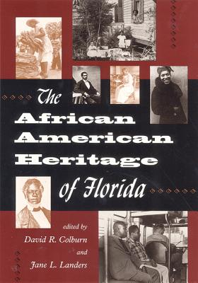 The African American Heritage of Florida, Colburn, David R. And Landers, Jane, Eds.