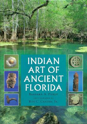 Indian Art of Ancient Florida, Barbara A. Purdy