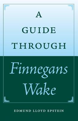 A GUIDE THROUGH FINNEGANS WAKE (FLORIDA JAMES JOYCE)