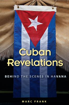 Image for Cuban Revelations: Behind the Scenes in Havana (Contemporary Cuba)