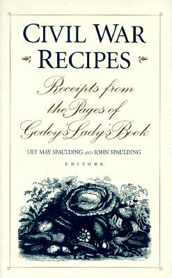 Image for Civil War Recipes: Receipts from the Pages of Godey's Lady's Book