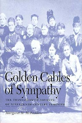 Image for Golden Cables of Sympathy: The Transatlantic Sources of Nineteenth-Century Feminism